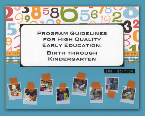 Program Guidelines for High Quality Early Learning: Birth through Kindergarten